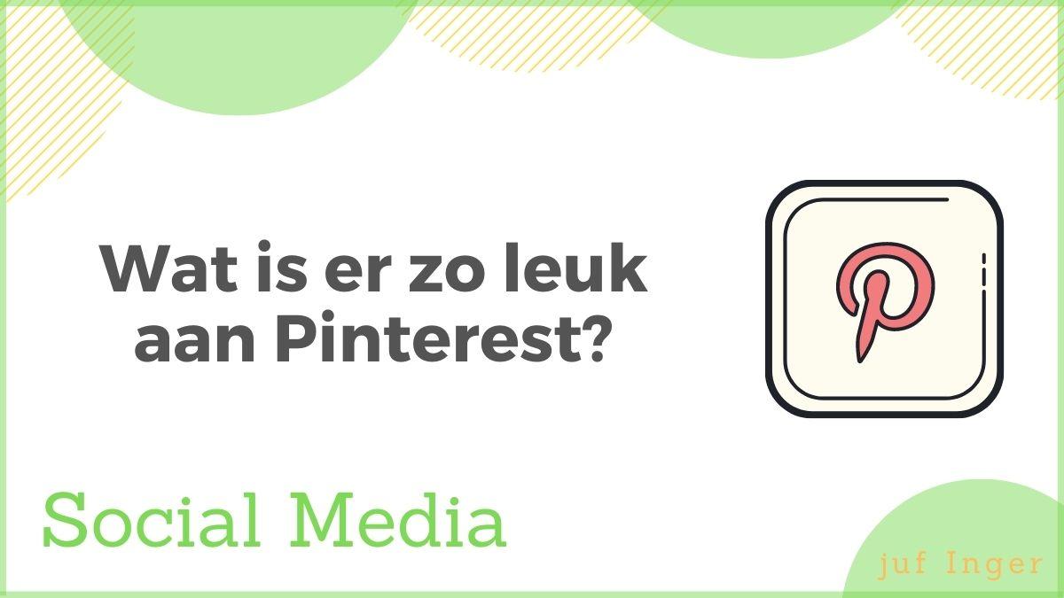 Wat is er zo leuk aan Pinterest?