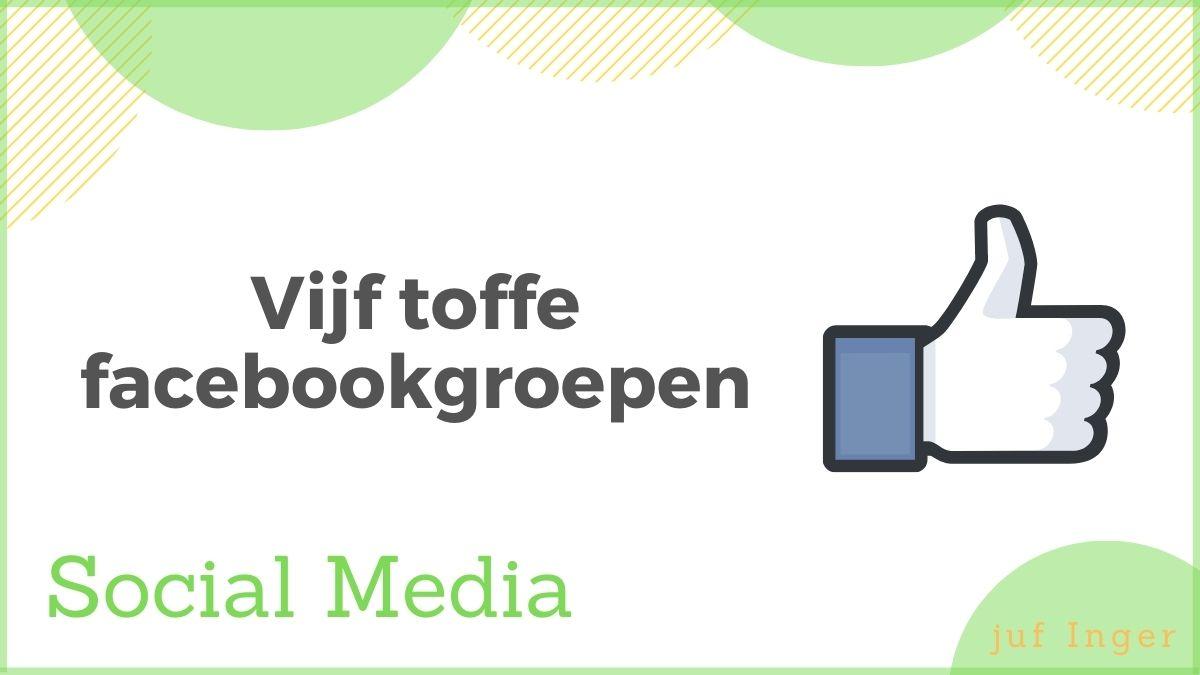 vijf toffe facebookgroepen