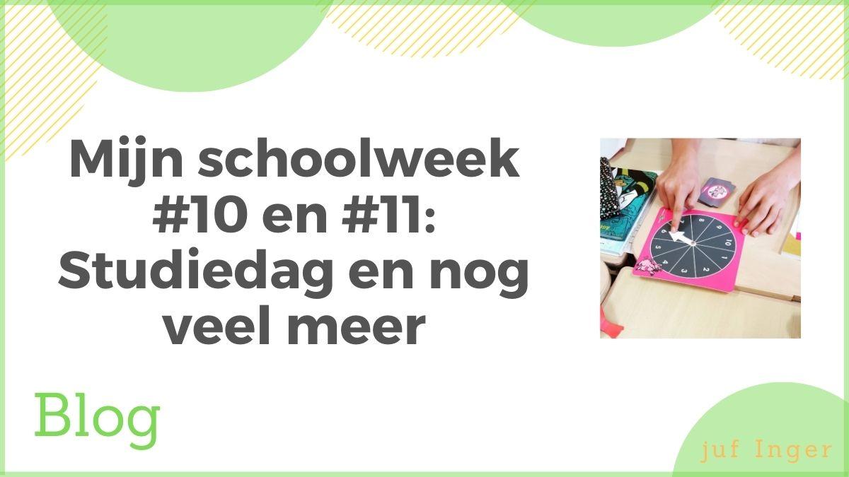 Mijn schoolweek #10 en #11: Studiedag en nog veel meer