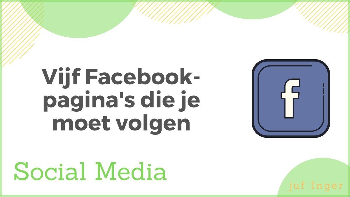 Vijf Facebookpagina's die je moet volgen