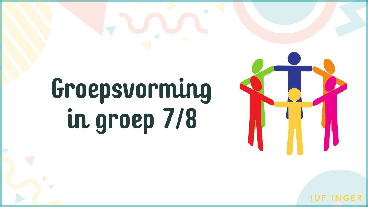 Groepsvorming in groep 7_8