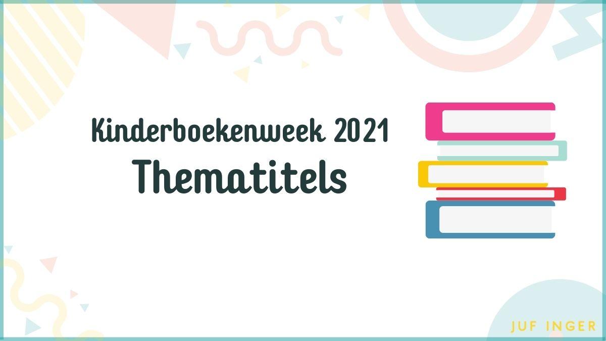 thematitels kinderboekenweek 2021
