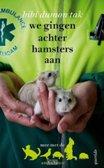 we gingen achter hamsters aan